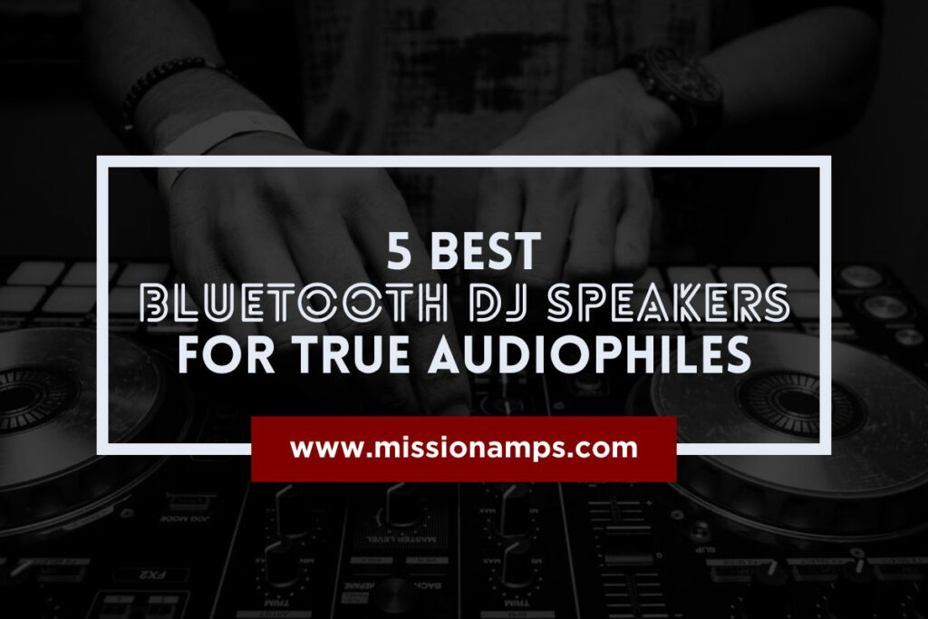 5 Best Bluetooth DJ Speakers