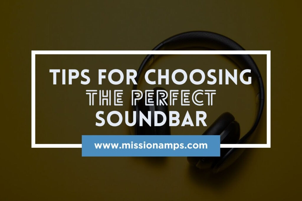 Tips for choosing Perfect soundbar